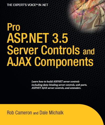 Pro ASP.NET 3.5 Server Controls and AJAX Components